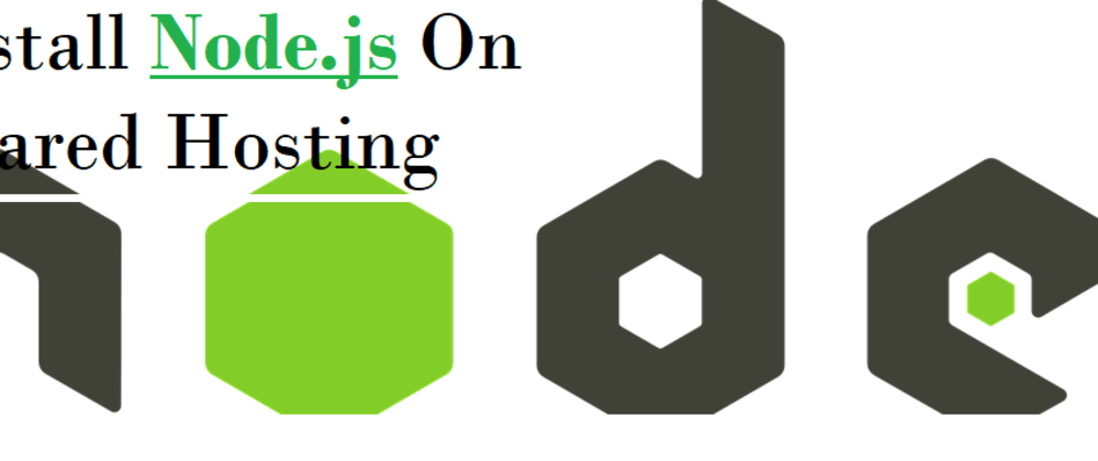 Cover image for How to Install node.js app on VPS shared hosting?