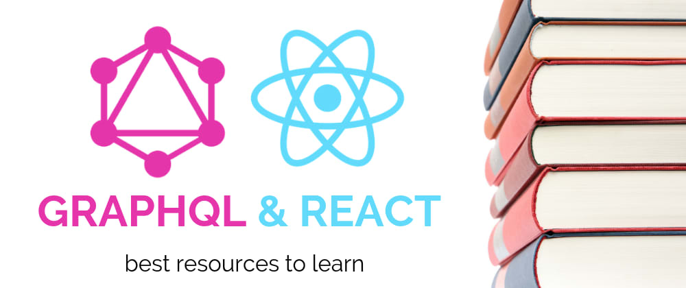 Cover image for Best resources to learn React & GraphQL