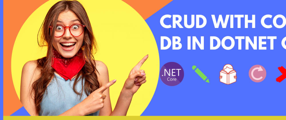 Cover image for CRUD with Cosmos DB using Dotnet Core SDK