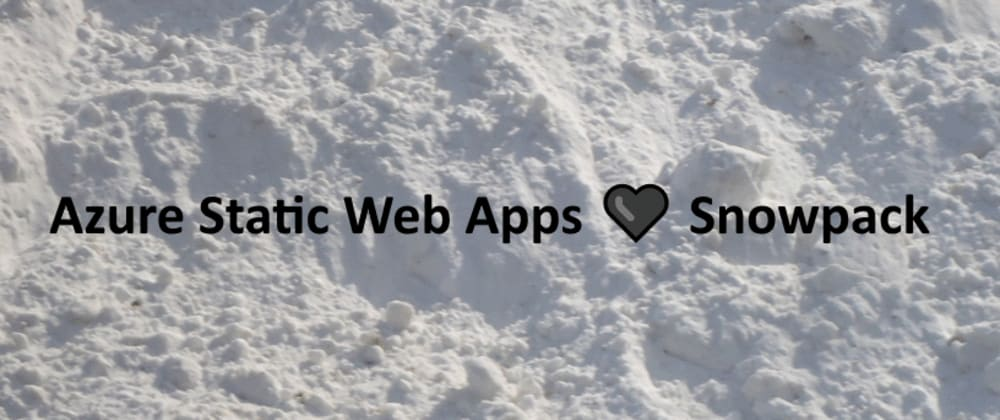 Cover image for Using Azure Static Web Apps with Snowpack for TypeScript in your frontend #ServerlessSeptember