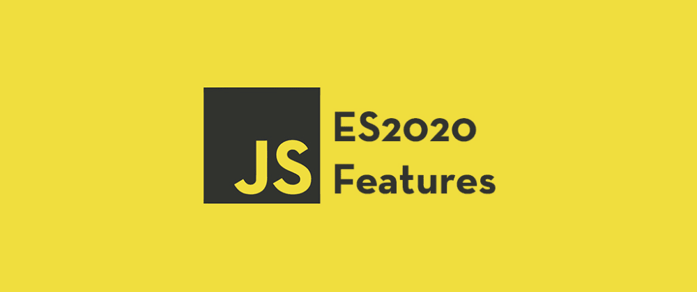 Cover Image for 7 JavaScript ES2020 Features You Should Try