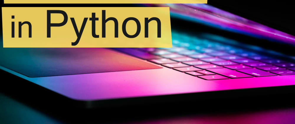 Cover image for Top Features Added to Python From 3.7 -> 3.9