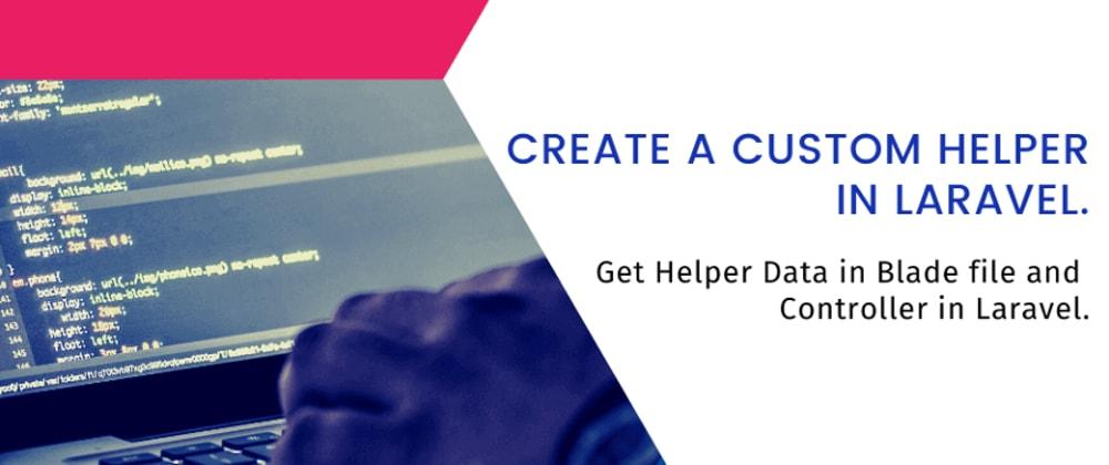 Cover image for Laravel 8: Create a Custom Helper Function