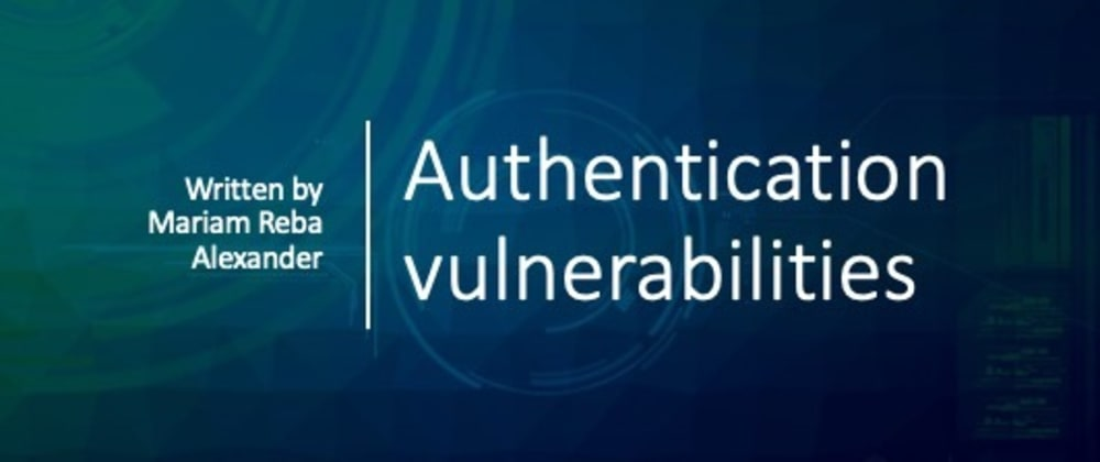 Cover image for Authentication vulnerabilities