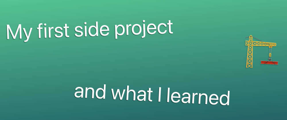 Cover image for How my first side project made me the developer I am today