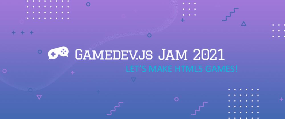 Cover image for Gamedev.js Jam 2021 starts next month
