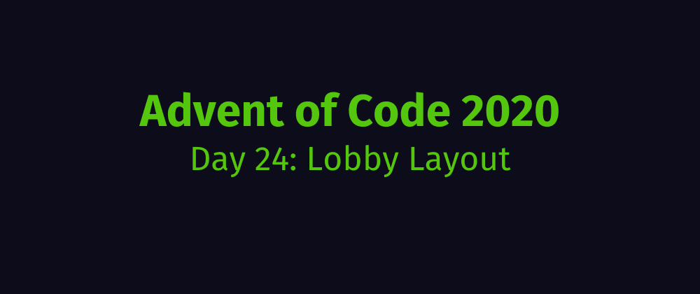 Cover image for Advent of Code 2020 Solution Megathread - Day 24: Lobby Layout