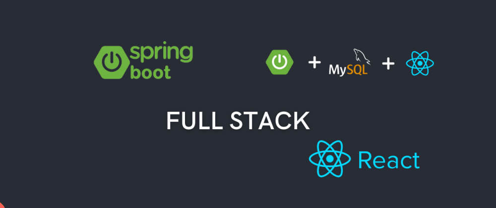 Cover image for Create Full Stack application using Spring Boot and React