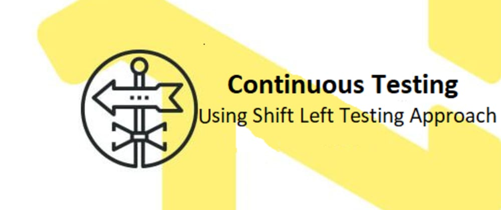 Cover image for Continuous Testing Using Shift Left Testing Approach