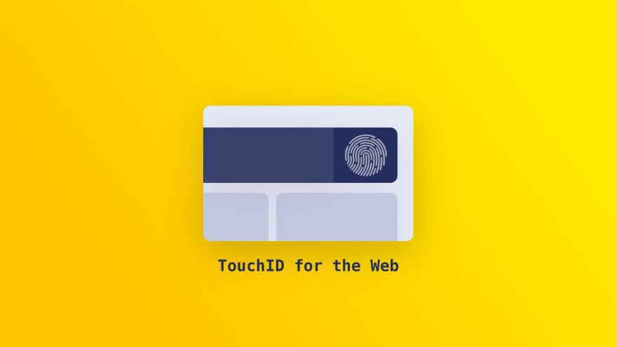 What is WebAuthn: Logging in with Face ID and Touch ID on the web