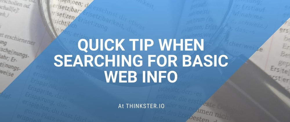 Cover image for Quick Tip When Searching for Basic Web Info