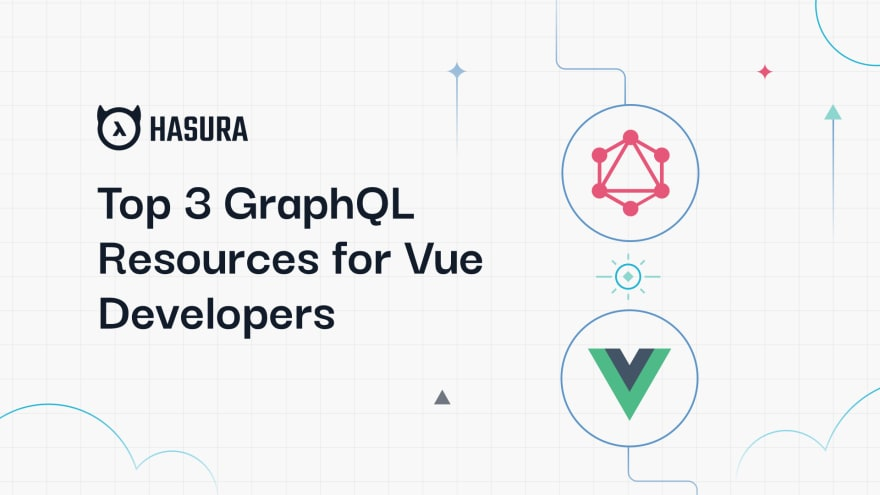 Top 3 GraphQL Resources for Vue.js Developers in 2021