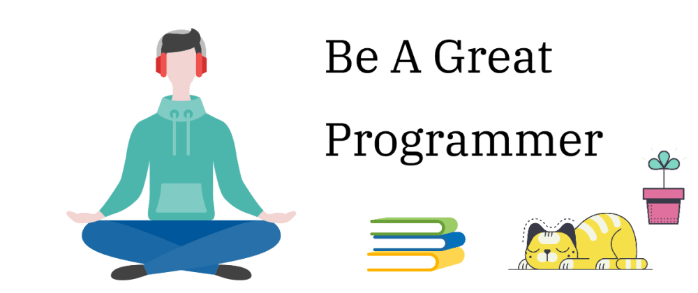 Cover image for To Be A Great Programmer: Mindset And Learning Strategy