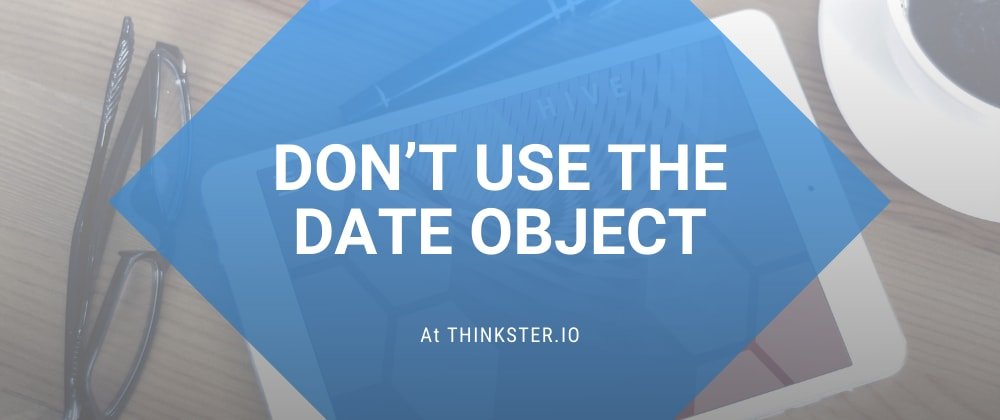 Cover image for Don't Use The DateObject