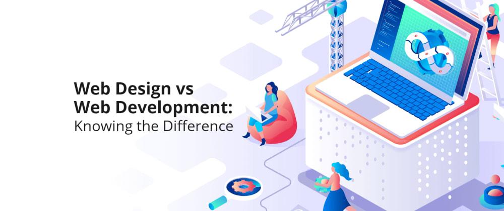 Cover image for Web design VS Web development
