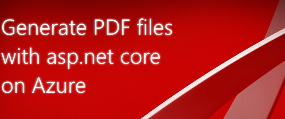 Cover image for Generate PDF files with asp.net core on Azure