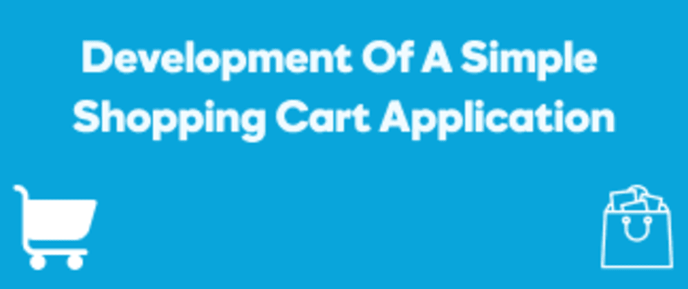 Cover image for Development of a simple shopping cart application