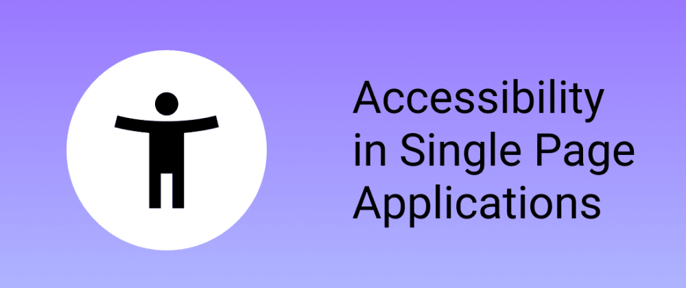 Cover image for A TIP TO IMPROVE ACCESSIBILITY IN YOUR SINGLE PAGE APPLICATION