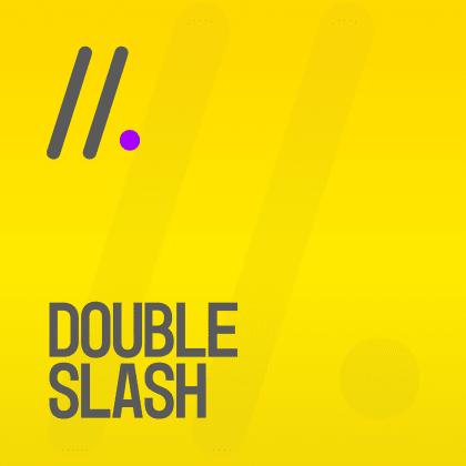 Double Slash [FR]