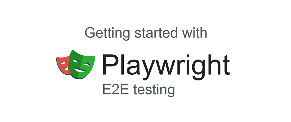 Cover image for Getting started with Playwright E2E testing