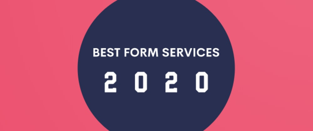Cover image for Best Form Services to use in 2020