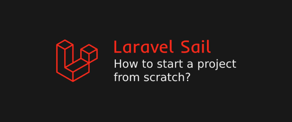 Cover image for Laravel Sail: the best way to start developing with Laravel