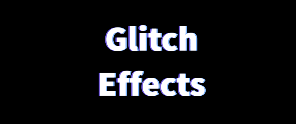 Cover image for Front-End Journal #02 — CSS Glitch Effects