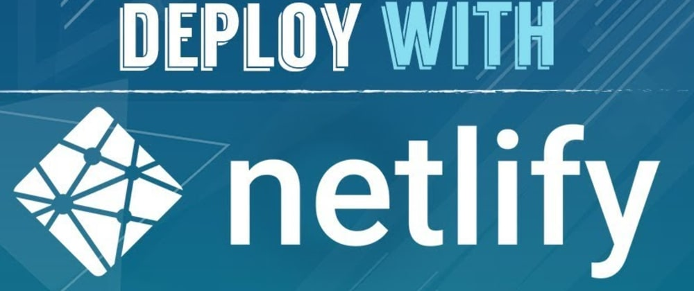 Cover image for How to Deploy Your Front End App to Netlify
