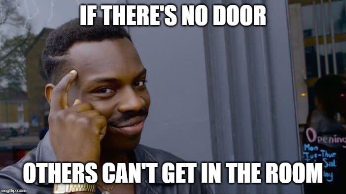 No door, no trespassers