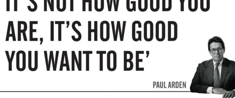 Cover image for  Paul Arden: Quão grande você quer ser? Parte 3 — A oportunidade perfeita e faça quando puder ser feito