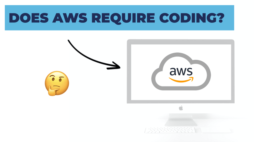 Does AWS require coding?