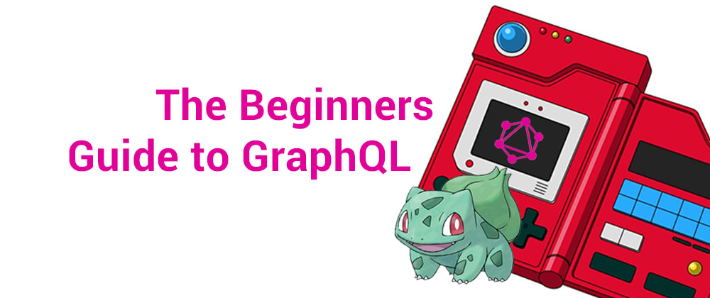 Cover image for Beginners Guide to communication with GraphQL Server in Javascript with Pokemon Schema