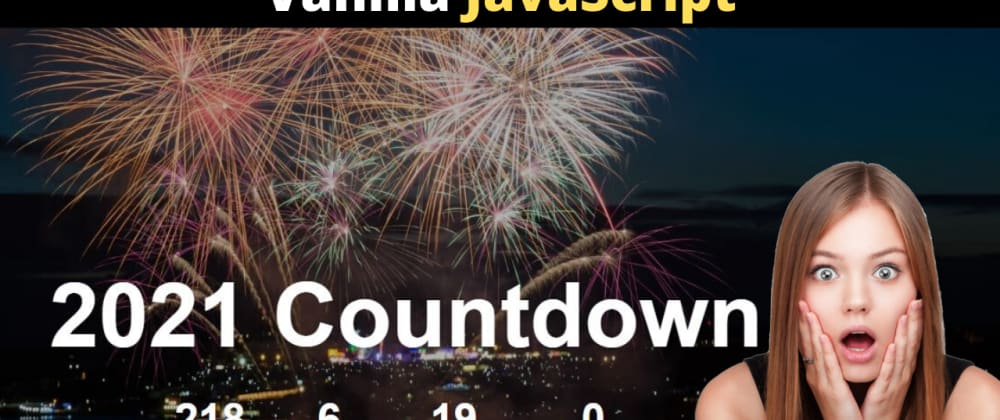Cover image for New Year Countdown 2021 | Coming Soon Page using JavaScript CSS HTML (Video Format)