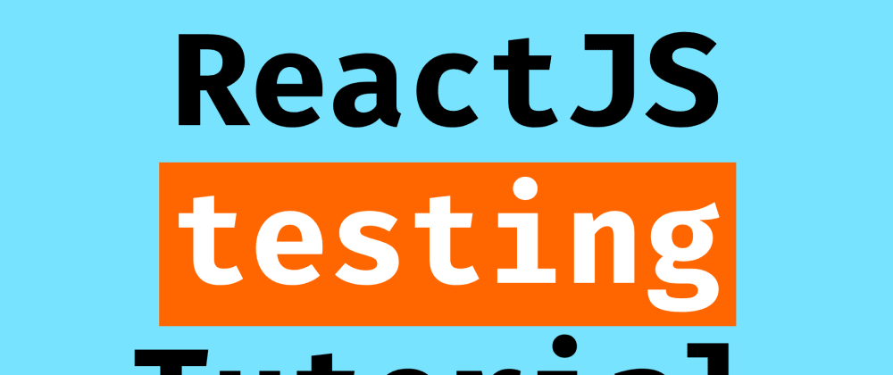 Cover image for ReactJS testing tutorial