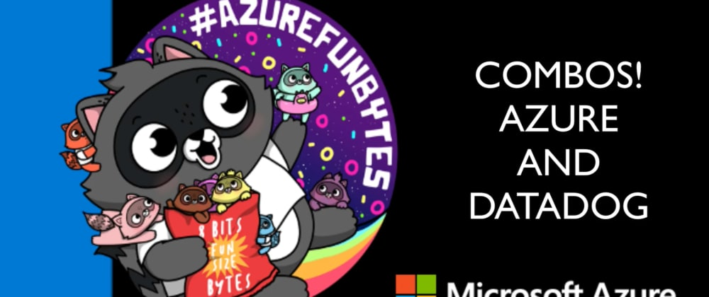 Cover image for AzureFunBytes Episode 11 - Combos! @Azure and @datadoghq with @ryan_maclean