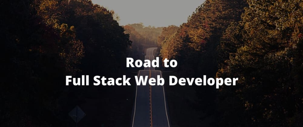 Cover image for Why do I want to become a Full-Stack Web Developer?