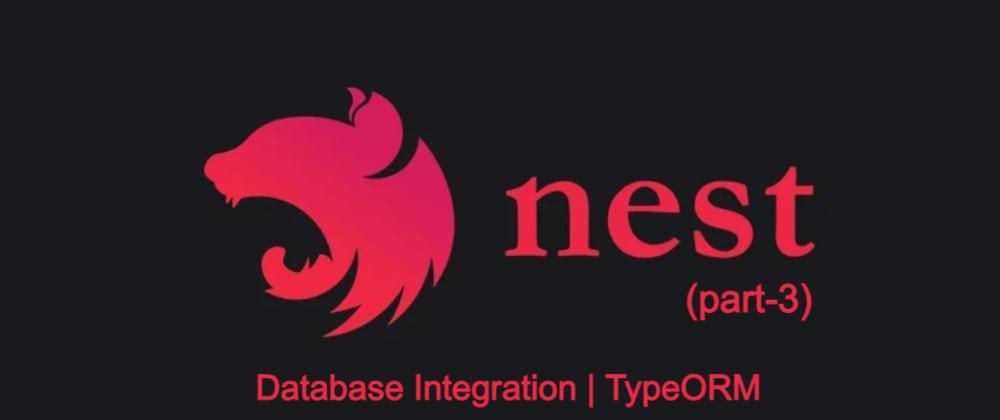 Cover image for Nestjs🐺⚡ | The framework of Nodejs (Part-3) | Database Integration, TypeORM