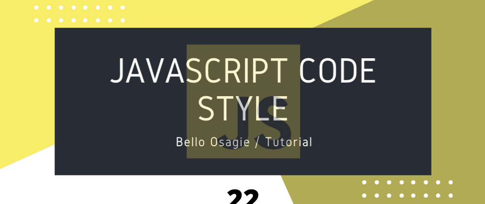 Cover image for JavaScript Coding Style