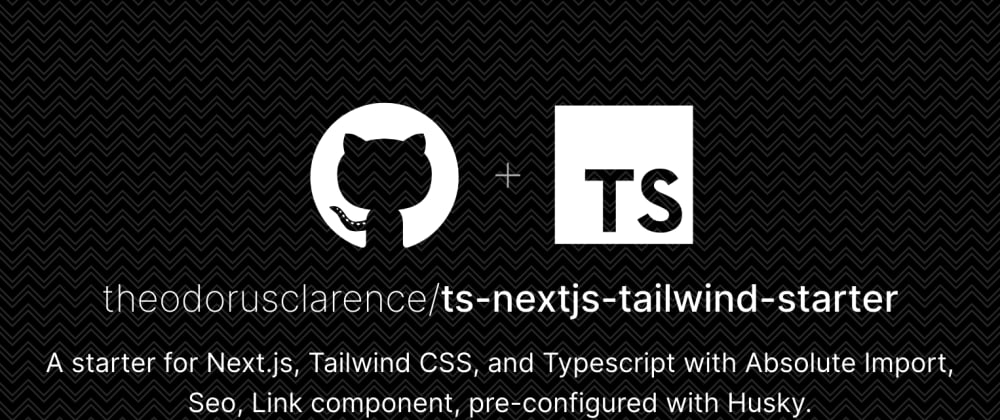 Cover image for Next.js + Tailwind CSS + TypeScript Starter Template