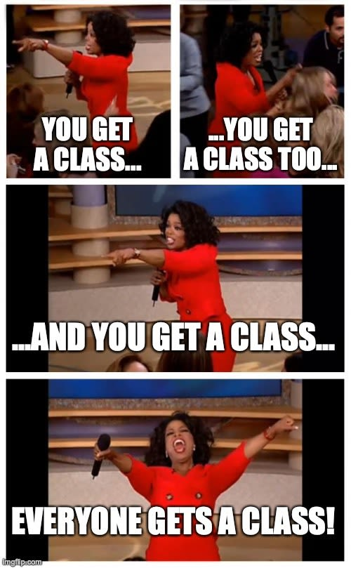 Everyone gets a class