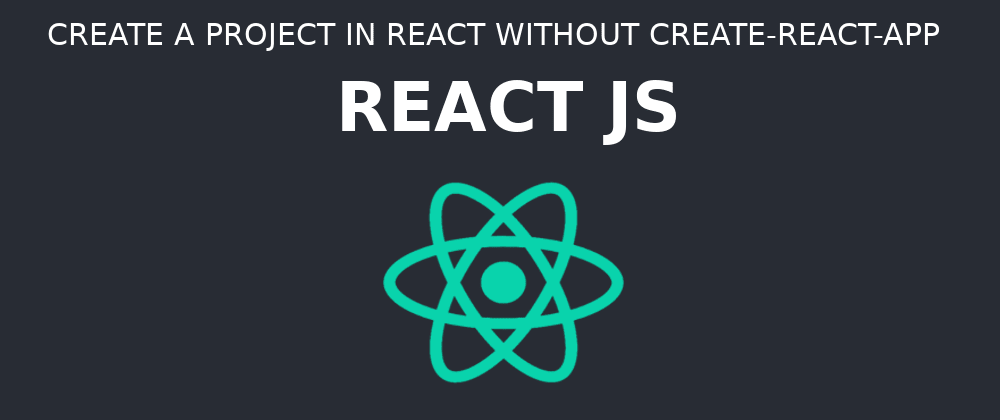 Cover image for Create a project in React without create-react-app (Spanish)