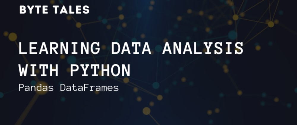 Cover image for Learning Data Analysis With Python - Pandas DataFrame