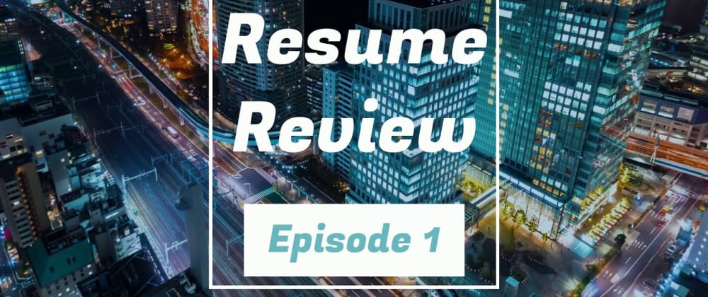 Cover image for 10 Minute Review of a Real Resume