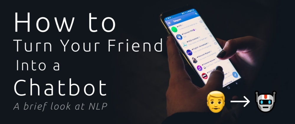 Cover image for Turning Your Friend Into a Chatbot