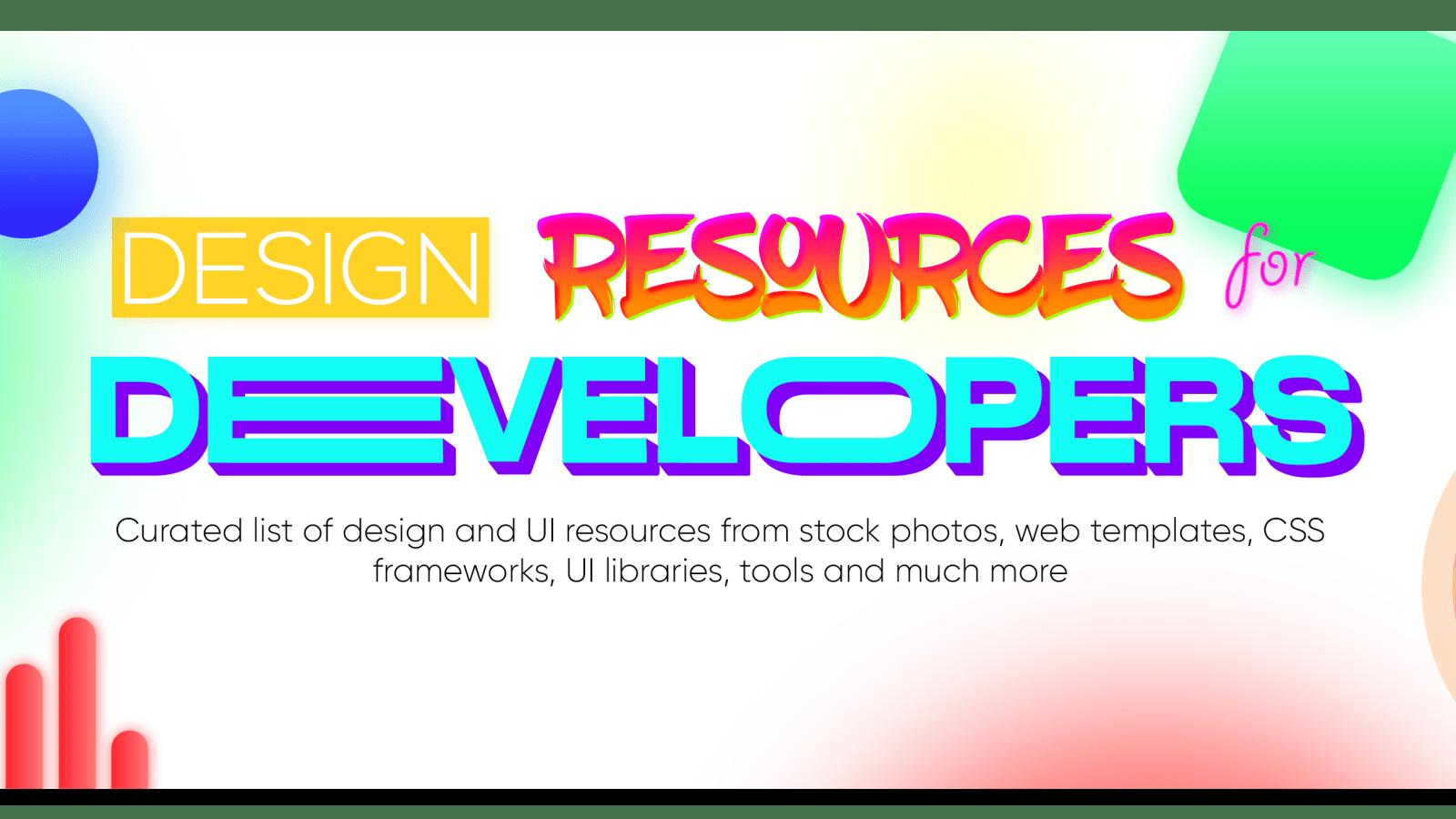 Unlimited Resources For Developer Designer Engineer Dev