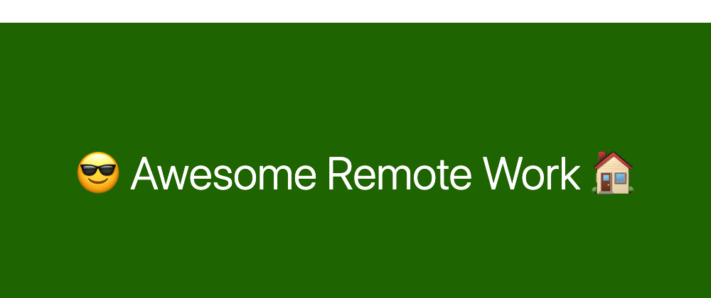 Cover image for Awesome Remote Work