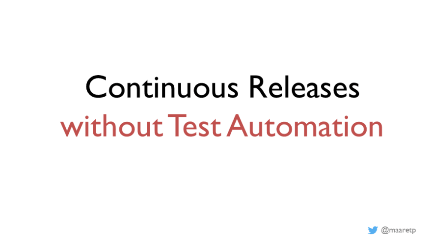 Continuous releases without test automation