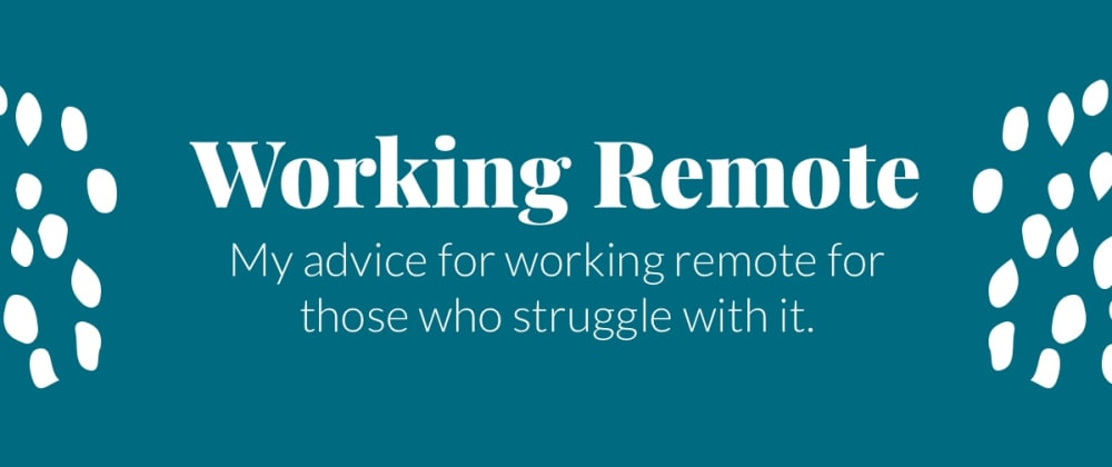 Cover image for Working Remote for Those Who Struggle with It