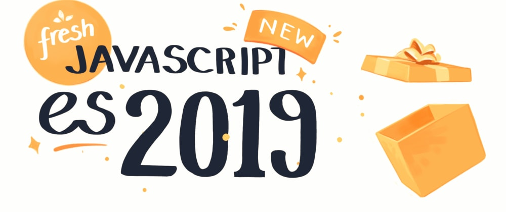 Cover image for A Fresh Serving of JavaScript ES2019