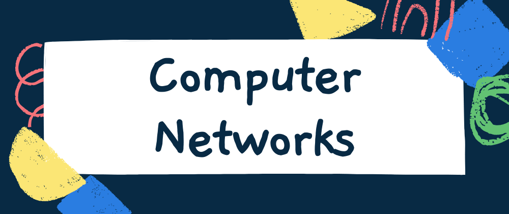 Cover image for Computer Networks: A humble Introduction